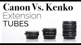 Canon Vs. kenko Extension tubes