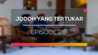 Jodoh Yang Tertukar - Episode 26