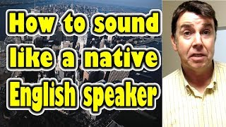 5 tips on how to sound like a native speaker [ ForB English Lesson ]