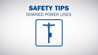 Safety Tips: Downed Power Lines