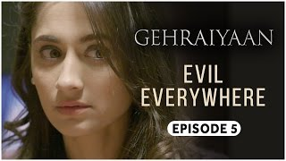 Gehraiyaan | Episode 5 - 'Evil Everywhere' | Sanjeeda Sheikh | A Web Series By Vikram Bhatt