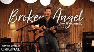 Boyce Avenue - Broken Angel (Live & Acoustic) on Apple & Spotify