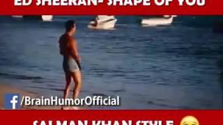 Shape of you .ft Salman Khan :P