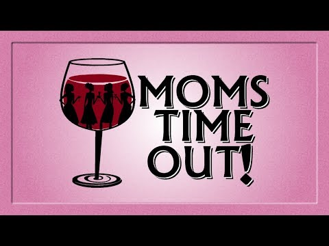Moms Time Out!