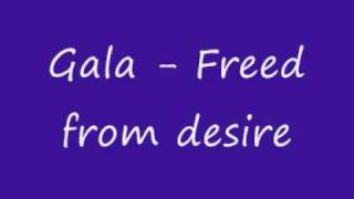 Gala - Freed from desire