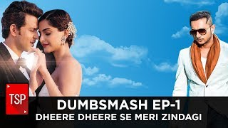 Screen Patti || DumbSmash Ep.1 Dheere Dheere Se Meri Zindagi