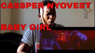 Cassper Nyovest - Baby Girl REACTION/REVIEW