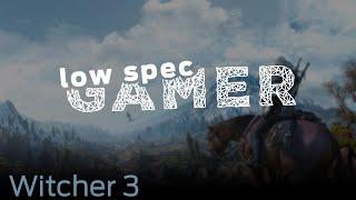 LowSpecGamer: running the Witcher 3 under the minimum specs