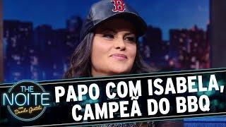 The Noite (16/05/16) - Entrevista com Isabela Dellal, ganhadora no BBQ Brasil