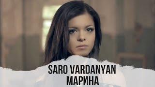 Saro Vardanyan - Marina //  Official Video