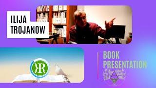 Ilija Trojanow - Macht und Widerstand. Ein Roman mit Empirie, Humor und Stil.