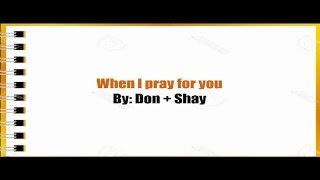 When I Pray For You Don  Shay  Lyrics Video
