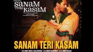 Sanam Teri Kasam Ankit Tiwari Full Video Song HD 720p (2016)