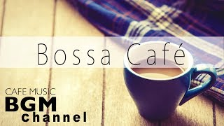 CAFE MUSIC - Bossa Nova Mix - Smooth Jazz Music - Instrumental Music For Study & Work