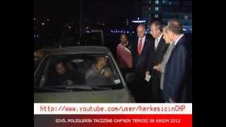 CHP Vekillerinden Sivil Polislere Suçüstü