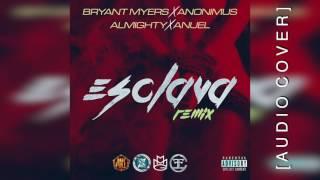 Bryant Myers(Esclava Remix)