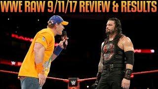 WWE Raw 9/11/17 Full Show Review: JOHN CENA VS BRAUN STROWMAN, ROMAN REIGNS VS JASON JORDAN
