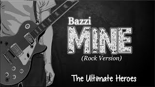 Lyrics: Bazzi - Mine (The Ultimate Heroes cover / Rock version)