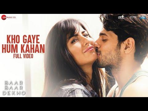 Kho Gaye Hum Kahan -Full Video |Baar Baar Dekho | Sidharth Malhotra, Katrina K| Jasleen R, Prateek K