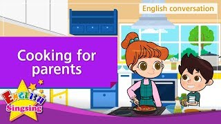 24. Cooking for parents (English Dialogue) - Educational video for Kids - Role-play conversation
