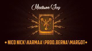 Nico Nick e Karmaa feat Margot - MADISON IVY [Prod.Berna]