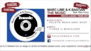 Marc Lime & K Bastian feat. Ben Ivory - The Music (Rocco vs. Bass-T RMX Edit)