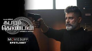 Kadaram Kondan - Moviebuff Spotlight | Chiyaan Vikram | Rajesh M Selva | Akshara Haasan | Ghibran
