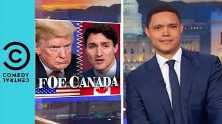 """""""Trump Is Going To Start A War With Canada"""" 