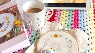 Sew Ray Me - A Handmade Life. Summer 2019 Vlogs - Part 1.