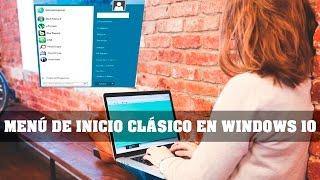 MENU DE INICIO CLASICO EN WINDOWS 10 - CLASSIC SHELL IN WINDOWS 10