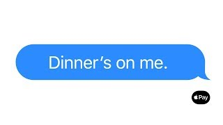 Apple Pay — Just text them the money — Dinner