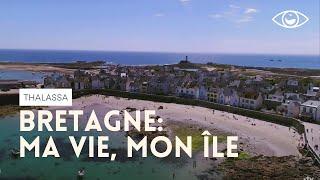 Bretagne : Ma vie, mon ile - Thalassa (émission intégrale)