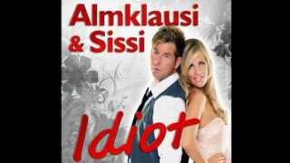 Almklausi & Sissi - IDIOT - Das Schlager Duett der Apres Ski Party Hits 2013 / Sissi Fahrenschon