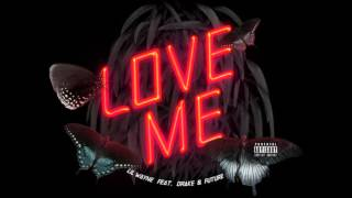 Lil Wayne Feat. Drake & Future Love Me (CLEAN)