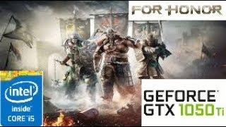 For Honor: GTX 1050 TI 4GB i5 4460