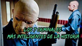 Los 7 Criminales más inteligentes de la historia!!