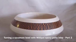 Turning a sycamore bowl with Milliput epoxy putty inlay - part 2