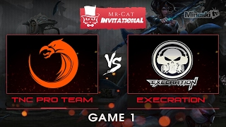 TNC vs Execration | Mr. Cat Invitational tournament | Group Stage | Best of 2 | Game 1