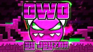 Geometry Dash - OwO 100% GAMEPLAY Online (Jeyzor) MEDIUM DEMON
