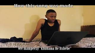 Vee Mampeezy(khubama re itshebe) how it was created