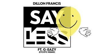 Dillon Francis - Say Less (Etc! Etc! Remix)