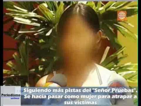 Siguiendo más pistas del Sr Pruebas. Sus víctimas ya suman ochenta y se hacía pasar como mujer