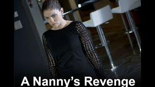 [New] Lifetime Movies - A Nanny s Revenge - Based On A True Story 2017 HD