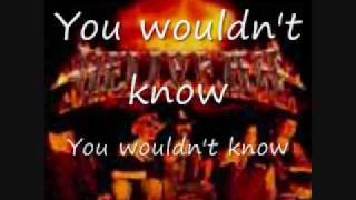 you wouldn't know hellyeah lyrics