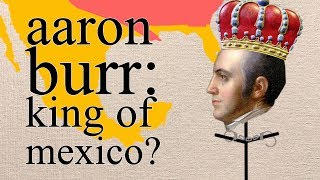 Why Aaron Burr was arrested in Alabama