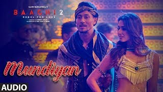 Mundiyan Full Audio | Baaghi 2 | Tiger Shroff Disha Patani | Ahmed K,Sajid Nadiadwala, Navraj, Palak
