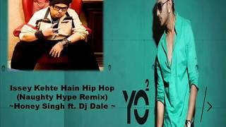 isse kehte hai hip hop yo yo honey singh remix 2017 | Dj Dale {Hype mixXx ft. Fatman Scoop}