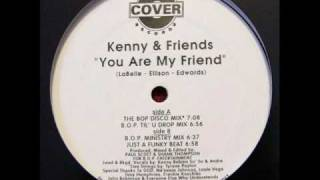 Kenny & Friends - You Are My Friend (The BOP Disco Mix) Kenny Bobien