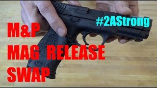 How to Swap/Change M&P 9mm Magazine Release (Smith &Wesson)