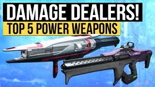 Destiny 2 | Top 5 Damage Dealing Power Weapons! (Best for High Damage & Enemy Clearing)